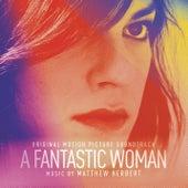 A Fantastic Woman (Original Soundtrack Album) by Matthew Herbert