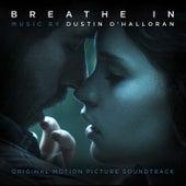 Breathe In (Original Motion Picture Soundtrack) de Dustin O'Halloran