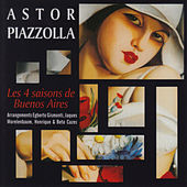 Astor Piazzolla - The Four Seasons of Buenos Aires de Astor Piazzolla