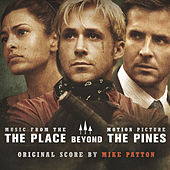 The Place Beyond the Pines (Original Motion Picture Soundtrack) by Mike Patton