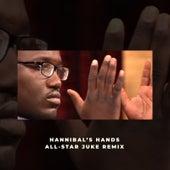Hannibal's Hands All-Star (Juke Remix) by Hannibal Buress