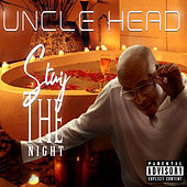 Stay The Night (feat. Kut Klose) de Uncle Head
