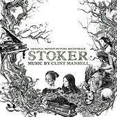 Stoker (Original Motion Picture Soundtrack) by Clint Mansell