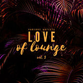 Love Of Lounge, Vol. 3 de Various Artists