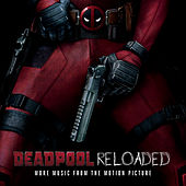 Deadpool Reloaded (More Music From The Motion Picture) de Various Artists