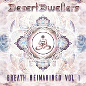 Breath ReImagined, Vol 1 de Desert Dwellers