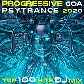 Progressive Goa Psy Trance 2020 Top 100 Hits DJ Mix by Various Artists