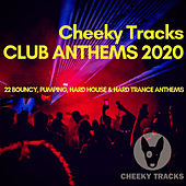 Cheeky Tracks Club Anthems 2020 von Various Artists