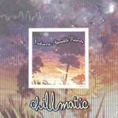 Chillmatic de Various Artists