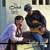 Better Days de The Odd Birds