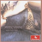 Hill, W.: Mystic Visions, Spiritual Echoes / Primeval Instruments / Stonehenge by Various Artists