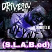 Drive Slow Guerilla Maab'n (S.L.a.B.Ed) de Dougie D