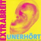 Unerhört (18 rär Träcks, Demos und andere exotische Spezialitäten [1979 - 1995]) von Extrabreit