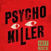 Psycho Killer: 1977 Rock by Various Artists