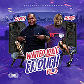 Waited Long Enough Vol.3 by DJ Big E
