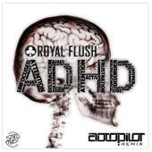 ADHD (Autopilot Remix) de Royal Flush