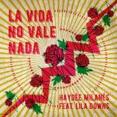 La Vida No Vale Nada by Haydée Milanés