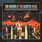 The Mermen At The Haunted House by The Mermen