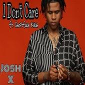 I Don't Care de Josh X