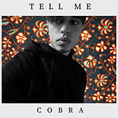Tell Me by Cobra