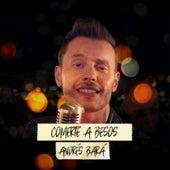 Comerte a Besos de Andrés Bará