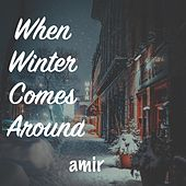 When Winter Comes Around de Amir