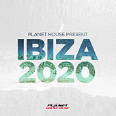 Planet House presents Ibiza 2020 by Various Artists