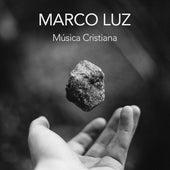 Música Cristiana de Marco Luz