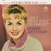Am I That Easy To Forget? by Debbie Reynolds