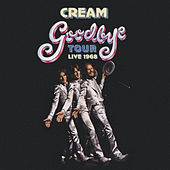Goodbye Tour – Live 1968 von Cream