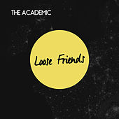 Loose Friends by The Academic