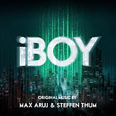 iBOY (Original Motion Picture Soundtrack) by Max Aruj