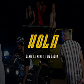 Hola by Dante La Movie