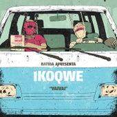 VaiVai by Batida apresenta: IKOQWE