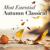 Most Essential Autumn Classical de Various Artists