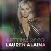 Getting Good de Lauren Alaina