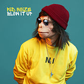Blow It Up de Kid Noize