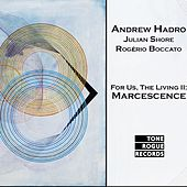 For Us, the Living II: Marcescence by Julian Shore Andrew Hadro
