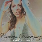 Castellana by Carolyn Rodriguez