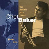 The Pacific Jazz Years fra Chet Baker