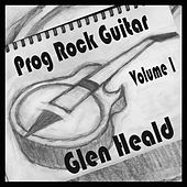 Prog Rock Guitar. Vol. 1 by Glen Heald