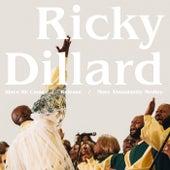 Since He Came / Release / More Abundantly (Live) by Ricky Dillard