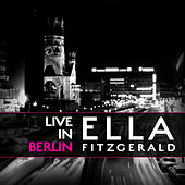 Ella Fitzgerald Live In Berlin Mastered by Ella Fitzgerald