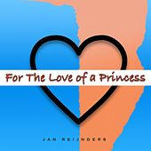 For the Love of a Princess by Jan Reijnders