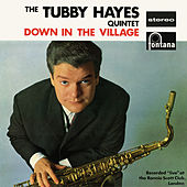 Down In The Village (Live At Ronnie Scott's Club, London, UK / 1962 / Remastered 2019) de Tubby Hayes