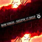 Keepin' It Deep von Bob Singh