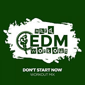 Don't Start Now di Hard EDM Workout