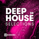 Deep House Selections, Vol. 08 by Various Artists