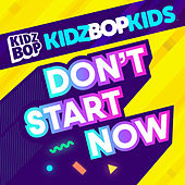 Don't Start Now by KIDZ BOP Kids