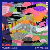 Sem Medo von Mahmundi